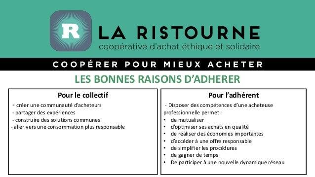 LES BONNES RAISONS D'ADHERER Pour le collectif - créer une communauté d'acheteurs - partager des expériences - construire ...