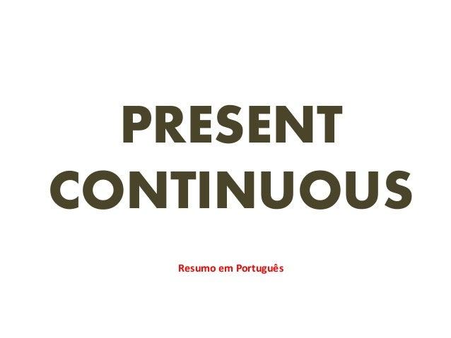 PRESENT CONTINUOUS Resumo em Português