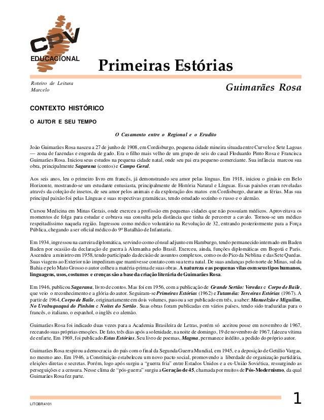 EDUCACIONAL  Primeiras Estórias  Roteiro de Leitura Marcelo  Guimarães Rosa  CONTEXTO HISTÓRICO O AUTOR E SEU TEMPO O Casa...