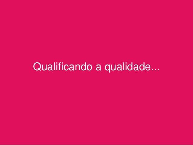 Qualificando a qualidade...