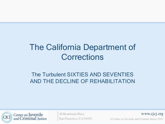 www.cjcj.org© Center on Juvenile and Criminal Justice 201340 Boardman PlaceSan Francisco, CA 94103The California Departmen...