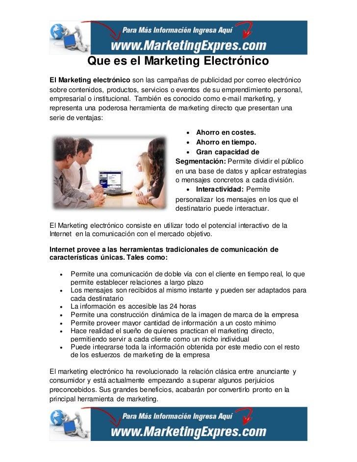Que es el Marketing ElectrónicoEl Marketing electrónico son las campañas de publicidad por correo electrónicosobre conteni...