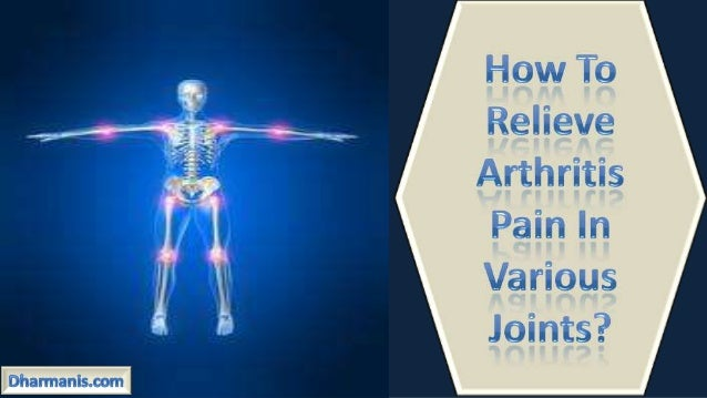 • Arthritis or joint pain can be explained as swelling, inflammation, stiffness and pain in joints. • According to some st...