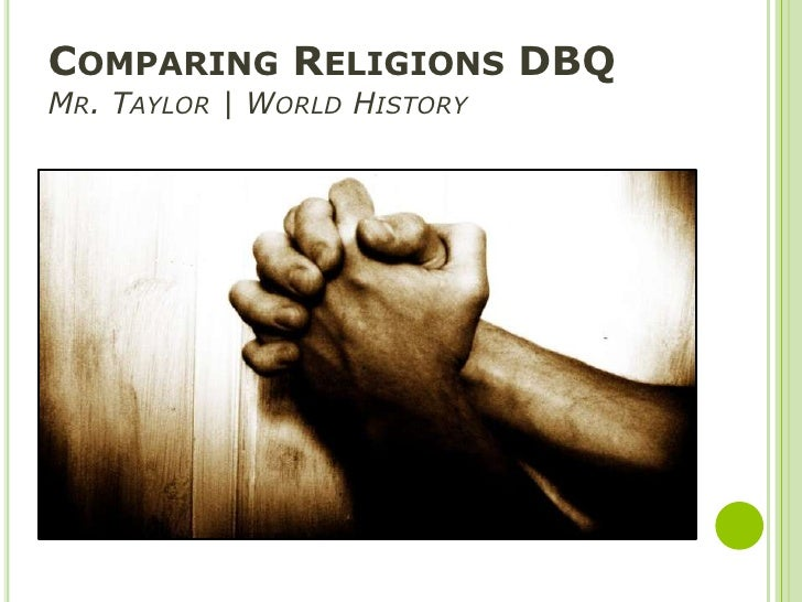 Comparing Religions DBQMr. Taylor | World History<br />