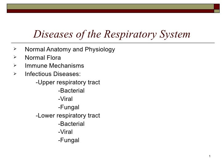 Diseases of the Respiratory System   Normal Anatomy and Physiology   Normal Flora   Immune Mechanisms   Infectious Dis...