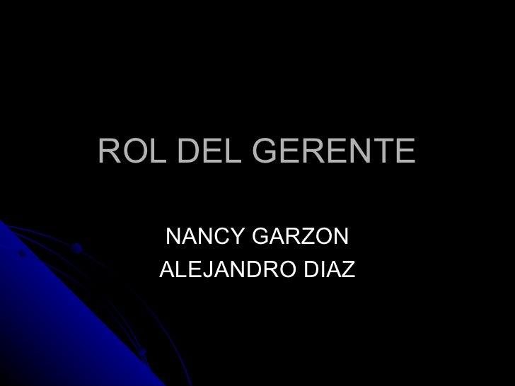 ROL DEL GERENTE NANCY GARZON ALEJANDRO DIAZ