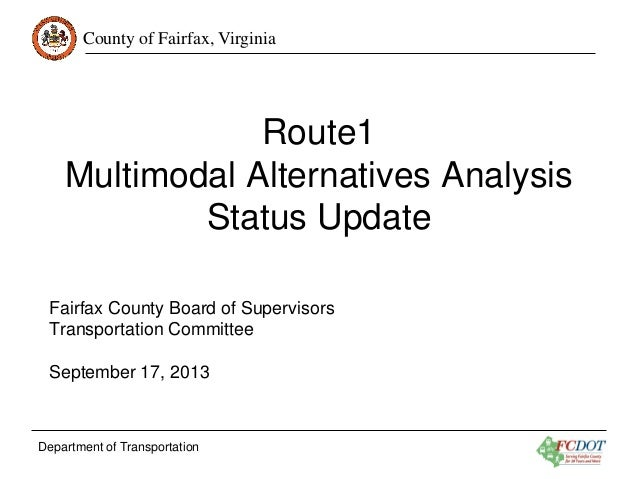 County of Fairfax, Virginia  Route1 Multimodal Alternatives Analysis Status Update Fairfax County Board of Supervisors Tra...