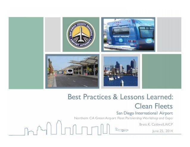 Best Practices & Lessons Learned: Clean Fleets San Diego International Airport Northern CA Green Airport Fleet Partnership...