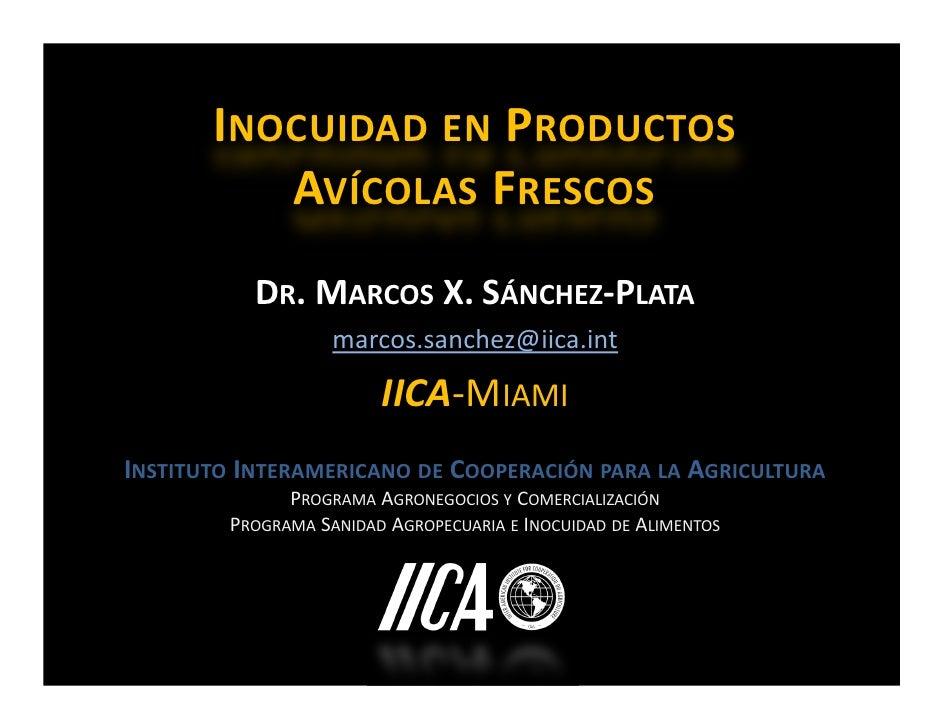 INOCUIDAD EN PRODUCTOS          AVÍCOLAS FRESCOS           DR. MARCOS X. SÁNCHEZ-PLATA                   marcos.sanchez@ii...
