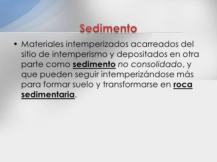 7 sedimento y rocas sedimentarias for Suelo no consolidado