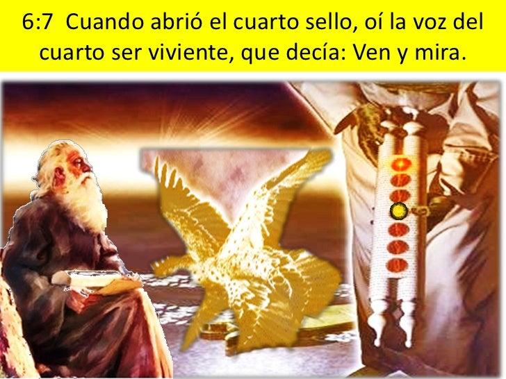6:10 Y clamaban a gran voz, diciendo: ¿Hastacuándo, Señor, santo y verdadero, no juzgas yvengas nuestra sangre en los que ...