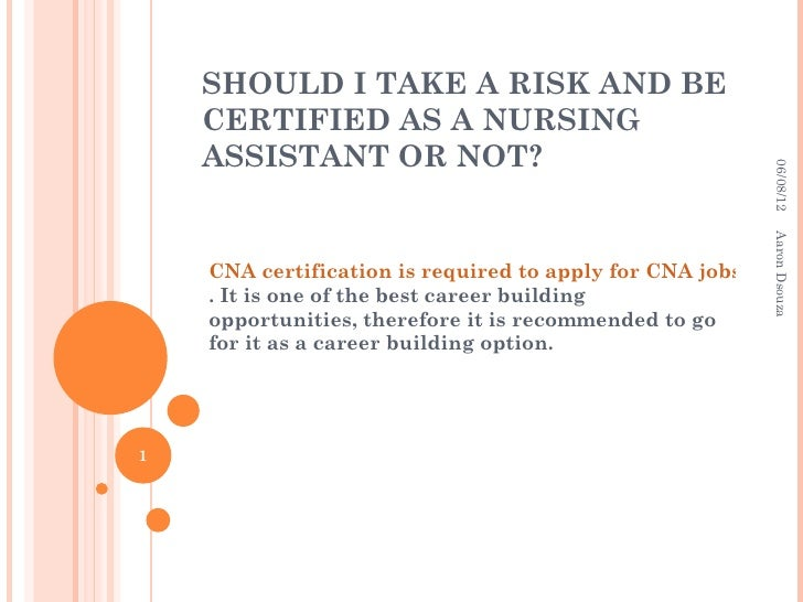 Certified Nursing Assistant Cna Mail: 7. Should I Take A Risk And Be Certified As A Nursing