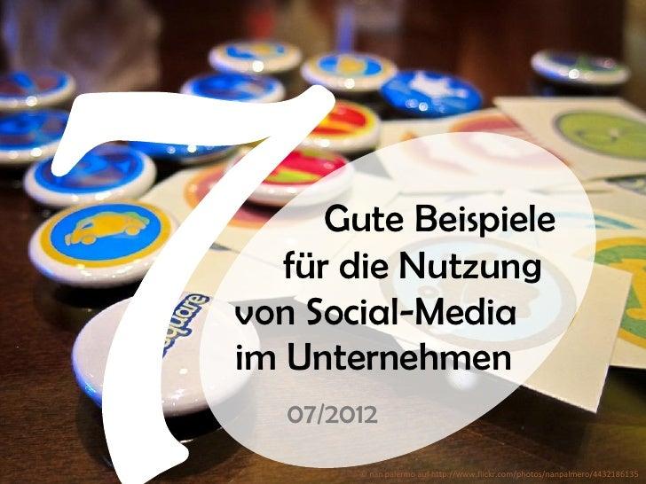 Gute Beispiele   für die Nutzungvon Social-Mediaim Unternehmen   07/2012        © nan palermo auf http://www.flickr.com/ph...