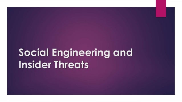 Social Engineering and Insider Threats