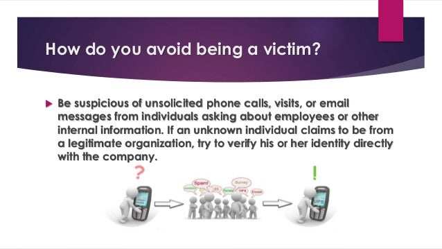  Do not provide personal information or information about your organization, including its structure or networks, unless ...