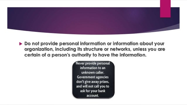  Do not reveal personal or financial information in email, and do not respond to email solicitations for this information...
