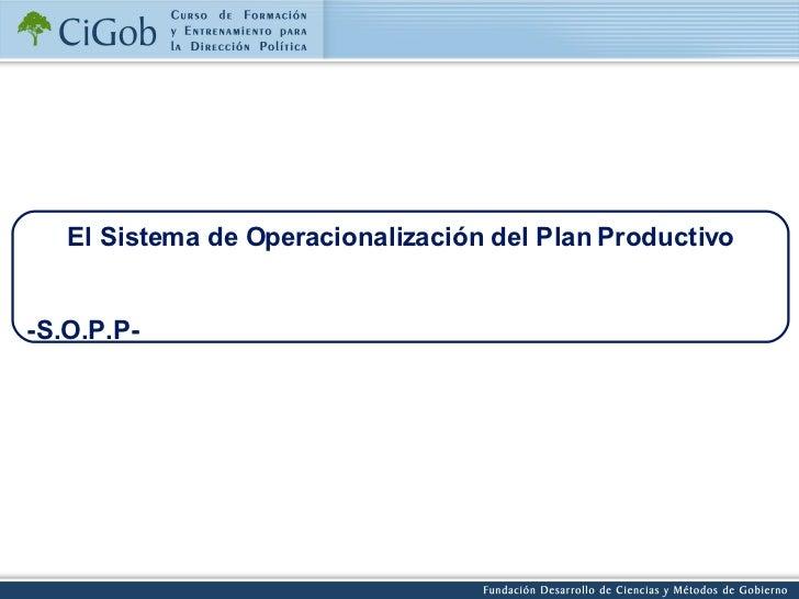 El Sistema de Operacionalización del Plan Productivo -S.O.P.P-