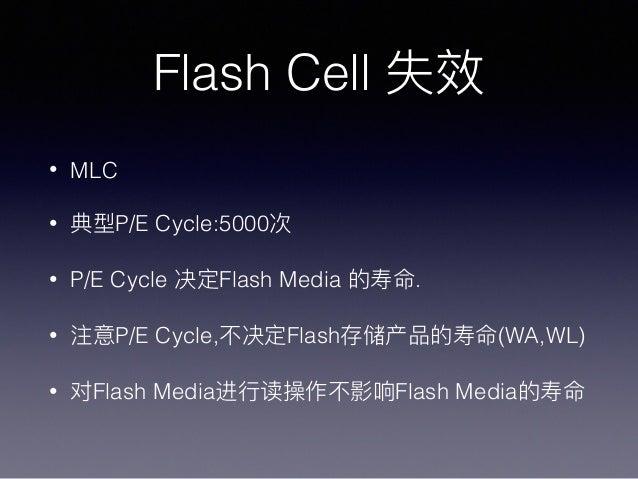 Flash Cell • MLC • P/E Cycle:5000 • P/E Cycle Flash Media . • P/E Cycle, Flash (WA,WL) • Flash Media Flash Media