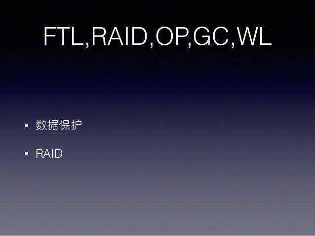 FTL,RAID,OP,GC,WL • • RAID