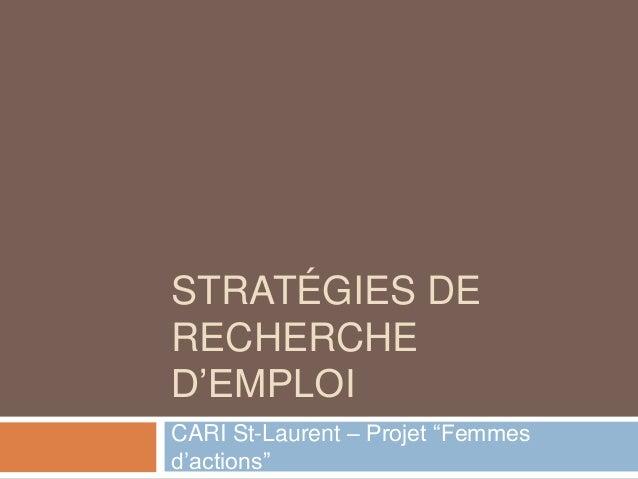 """STRATÉGIES DE RECHERCHE D'EMPLOI CARI St-Laurent – Projet """"Femmes d'actions"""""""