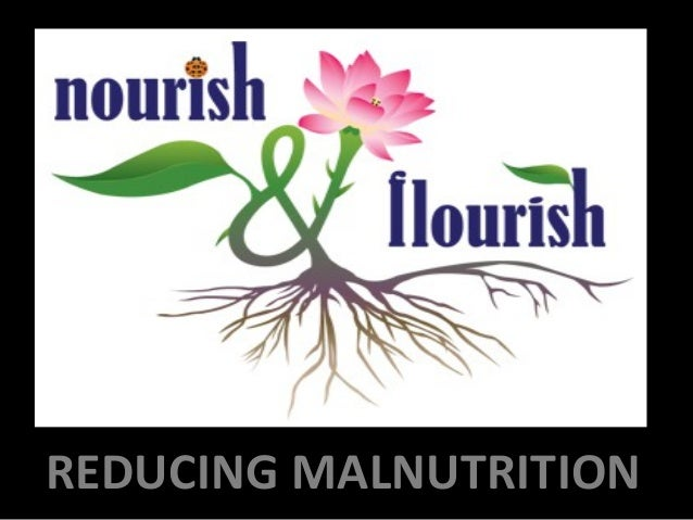 REDUCING MALNUTRITION