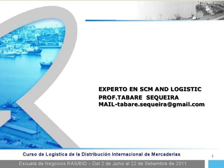 PROF.TABARE  SEQUEIRA<br />MAIL-tabare.sequeira@gmail.com<br />1<br />EXPERTO EN SCM AND LOGISTIC<br />
