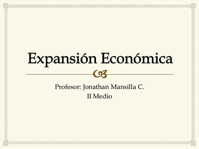 Profesor: Jonathan Mansilla C. II Medio