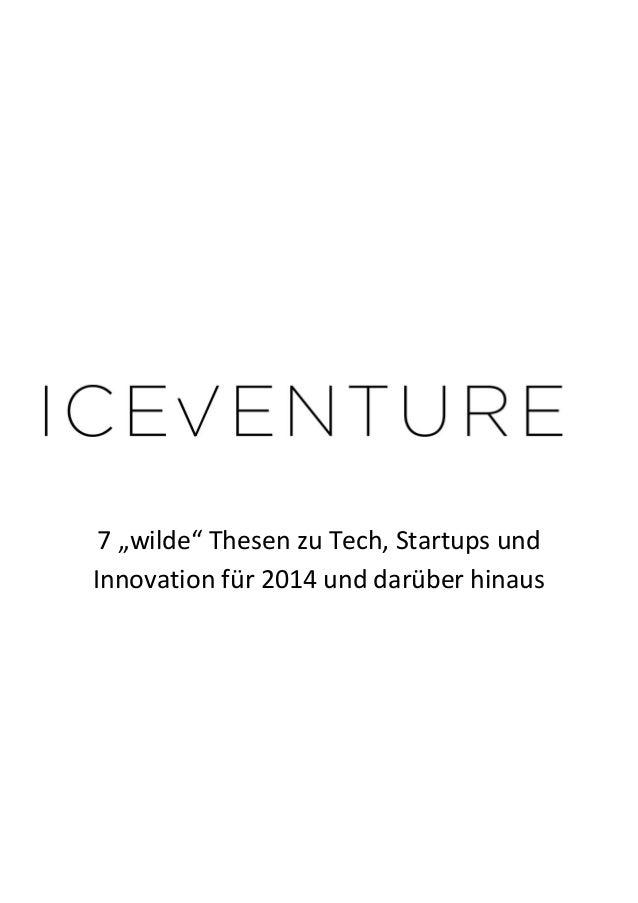 """7 """"wilde"""" Thesen zu Tech, Startups und Innovation für 2014 und darüber hinaus"""