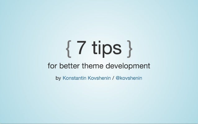 7 Tips for Better WordPress Theme Development