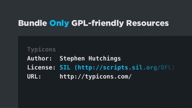 Check License Compatibility www.gnu.org/licenses/license-list.en.html #GPLCompatibleLicenses