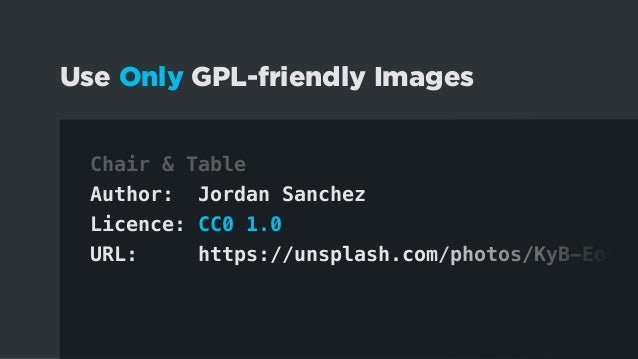 GPL Summary -- Declare the license in style.css and readme.txt -- Bundle only GPL-friendly code -- Use only GPL-friendly i...