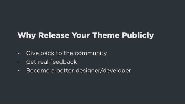 With GPL Users are Free to : -- Use the theme for any purpose -- Study the source code -- Modify the theme -- Redistribute...