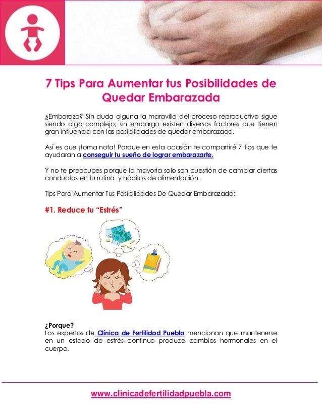 www.clinicadefertilidadpuebla.com 7 Tips Para Aumentar tus Posibilidades de Quedar Embarazada ¿Embarazo? Sin duda alguna l...