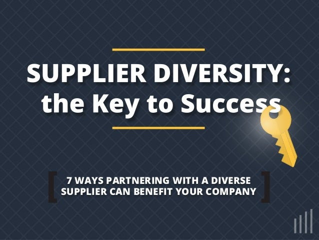 7 WAYS PARTNERING WITH A DIVERSE SUPPLIER CAN BENEFIT YOUR COMPANY