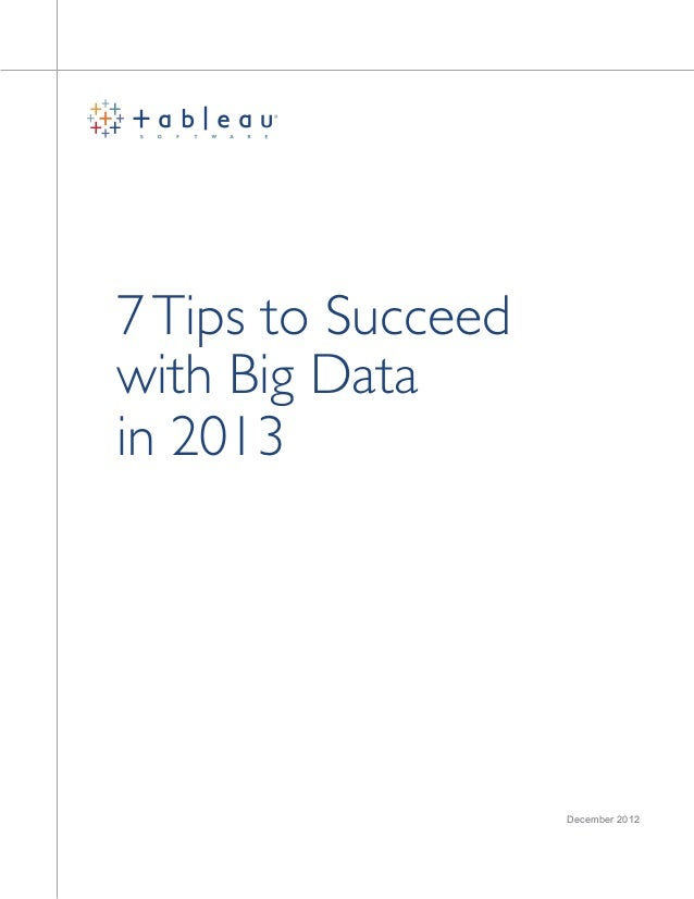 7Tips to Succeed with Big Data in 2013 December 2012