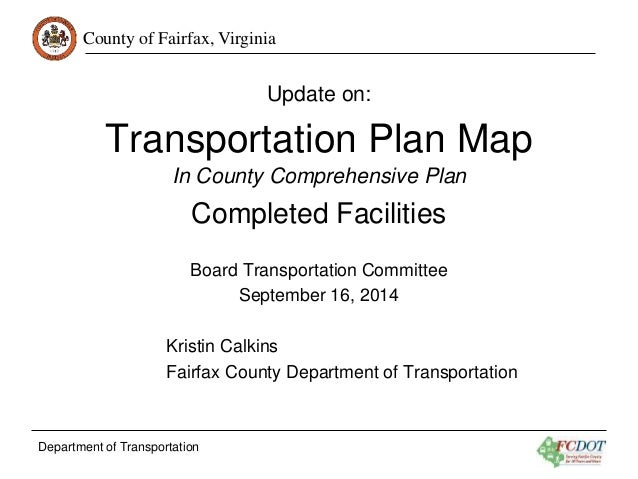 County of Fairfax, Virginia  Department of Transportation  Update on:  Transportation Plan Map  In County Comprehensive Pl...