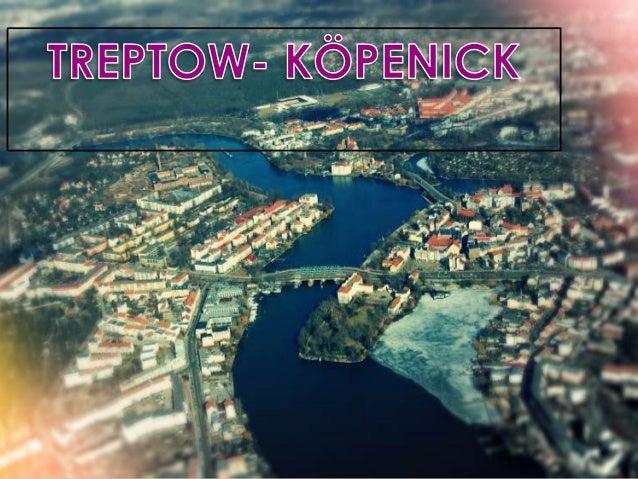 Grö e des Bezirks: ca. 168,4 km²Einwohner: ca. 246.770Treptow-Köpenick ist am 1. Januar 2001 durch die Fusion der ehemalig...