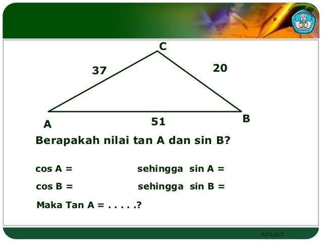 C            37                     20 A                        51             BBerapakah nilai tan A dan sin B?cos A =   ...