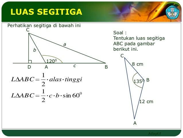 LUAS SEGITIGAPerhatikan segitiga di bawah ini        C                                       Soal :                       ...