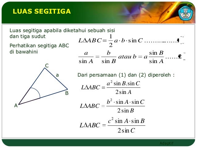 LUAS SEGITIGALuas segitiga apabila diketahui sebuah sisidan tiga sudut                          1                         ...