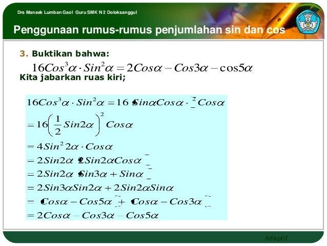 Drs Manaek Lumban Gaol Guru SMK N 2 DoloksanggulPenggunaan rumus-rumus penjumlahan sin dan cos 3. Buktikan bahwa:     16Co...