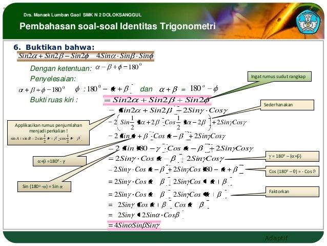 =           Drs. Manaek Lumban Gaol SMK N 2 DOLOKSANGGUL        Pembahasan soal-soal Identitas Trigonometri               ...