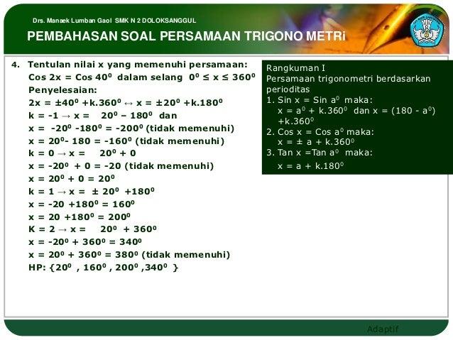 Drs. Manaek Lumban Gaol SMK N 2 DOLOKSANGGUL     PEMBAHASAN SOAL PERSAMAAN TRIGONO METRi4.   Tentulan nilai x yang memenuh...
