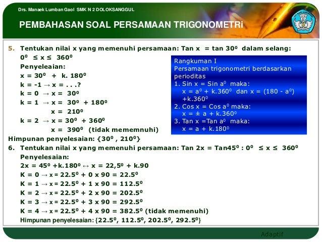 Drs. Manaek Lumban Gaol SMK N 2 DOLOKSANGGUL   PEMBAHASAN SOAL PERSAMAAN TRIGONOMETRi5. Tentukan nilai x yang memenuhi per...
