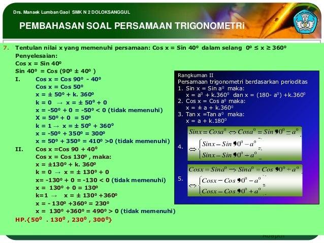 Drs. Manaek Lumban Gaol SMK N 2 DOLOKSANGGUL       PEMBAHASAN SOAL PERSAMAAN TRIGONOMETRi7.   Tentulan nilai x yang memenu...