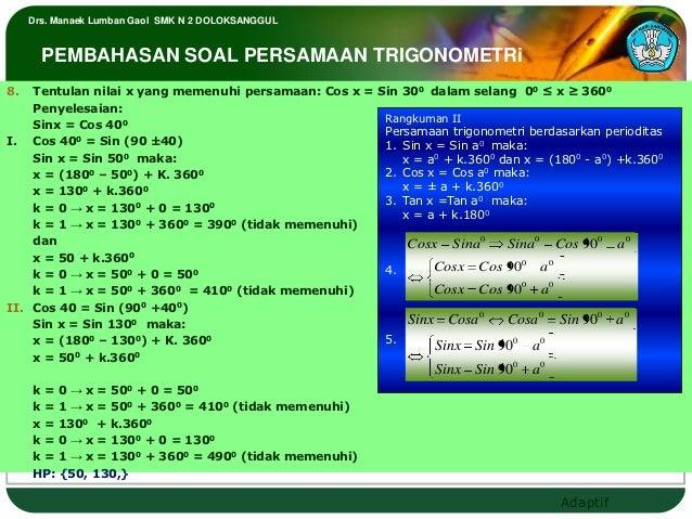 Drs. Manaek Lumban Gaol SMK N 2 DOLOKSANGGUL       PEMBAHASAN SOAL PERSAMAAN TRIGONOMETRi8.  Tentulan nilai x yang memenuh...