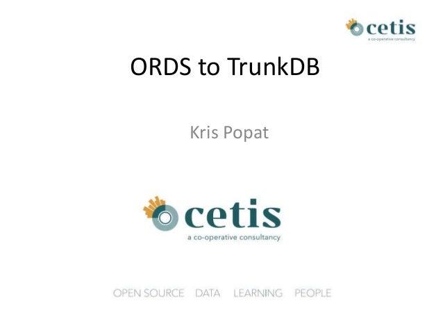 ORDS to TrunkDB Kris Popat