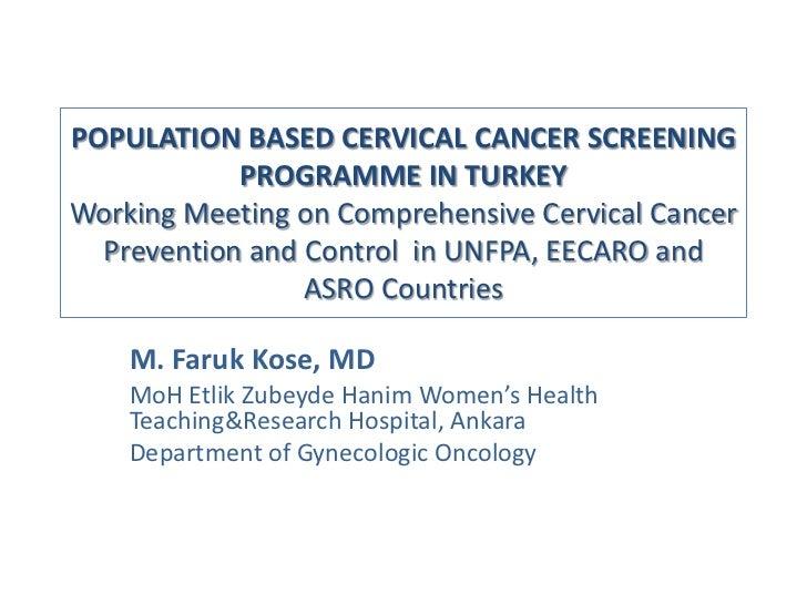 POPULATION BASED CERVICAL CANCER SCREENING            PROGRAMME IN TURKEYWorking Meeting on Comprehensive Cervical Cancer ...