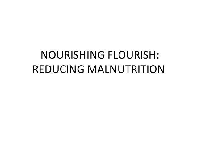 NOURISHING FLOURISH: REDUCING MALNUTRITION