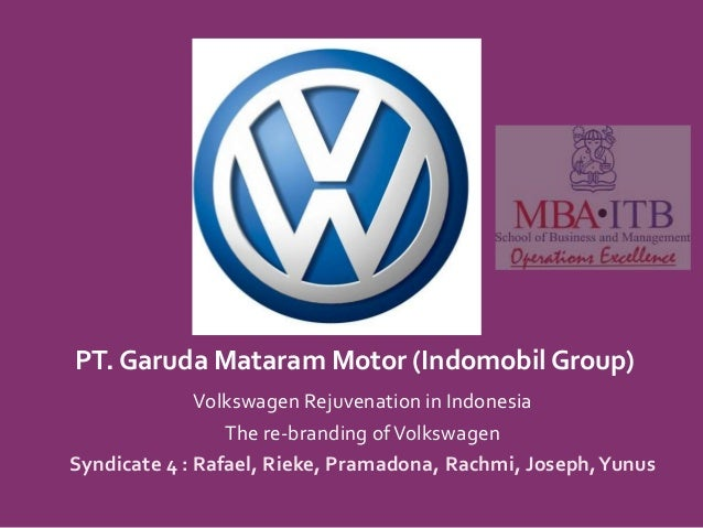 PT. Garuda Mataram Motor (Indomobil Group)              Volkswagen Rejuvenation in Indonesia                 The re-brandi...